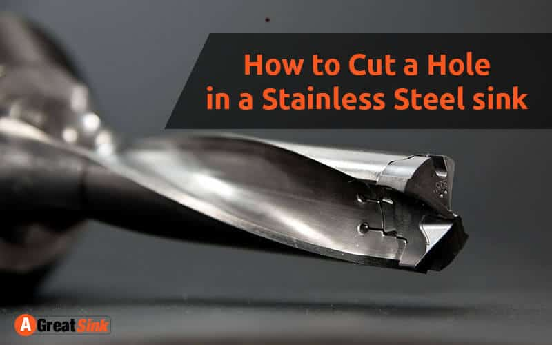 How to Cut a Hole in a Stainless Steel sink