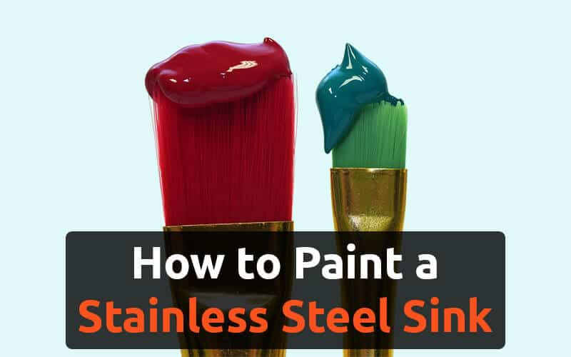 How To Paint A Stainless Steel Sink Must Read Before