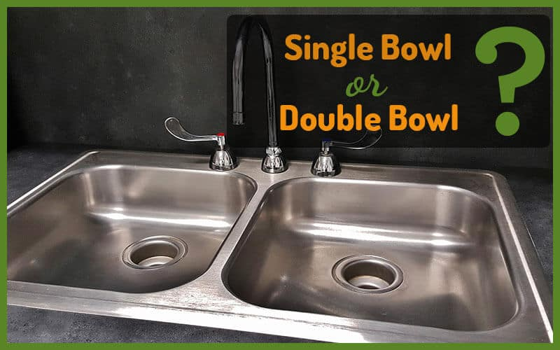 Kitchen Sink - Single or Double Bowl? - A Great Sink
